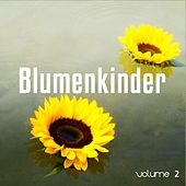 Blumenkinder, Vol. 2 (Flower Power Chill Hour) by Various Artists
