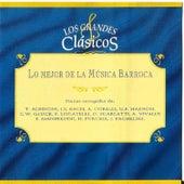 Lo Mejor de la Música Barroca: Los Grandes Clásicos by Various Artists