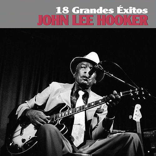18 Grandes Éxitos by John Lee Hooker