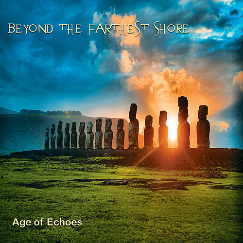 Beyond the Farthest Shore by Age of Echoes