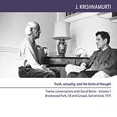 Brockwood Park and Gstaad 1975 - Dialogues - Truth, Actuality, And the Limits of Thought by J. Krishnamurti