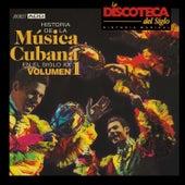 La Discoteca del Siglo - Historia de la Música Cubana en el Siglo Xx, Vol. 1 by Various Artists