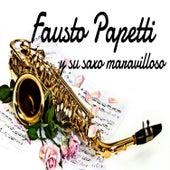 Fausto Papetti y Su Saxo Maravilloso by Fausto Papetti