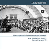 Saanen 1974 - Public Meetings - Is There a Movement Other Than the Movement of Thought by J. Krishnamurti