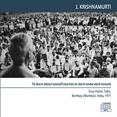 Bombay (Mumbai) 1971 - Public Meetings - To Learn About Oneself One Has to Learn Anew Each Minute by J. Krishnamurti