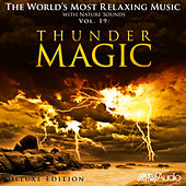 The World's Most Relaxing Music with Nature Sounds, Vol.19: Thunder Magic (Deluxe Edition) by Global Journey