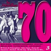Los Maravillosos 70, Vol. 3 by Various Artists