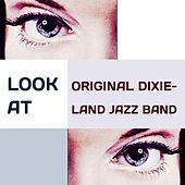Look at by Original Dixieland Jazz Band