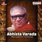Abhista Varada by Maharajapuram Santhanam