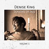 Seasons of Jazz, Vol. 1 by Denise King