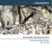 Ojai 1949 - Public Meetings - Self-Knowledge Is the Beginning of Wisdom by J. Krishnamurti