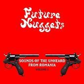 Future Nuggets: Sounds Of The Unheard From Romania, Vol. 1 - EP by Various Artists