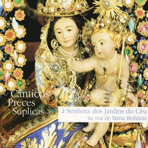 Cânticos Preces Súplicas à Senhora dos Jardins do Céu na voz de Maria  Bethânia by Maria Bethânia