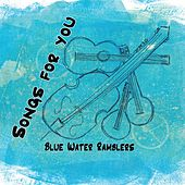 Songs for You by Blue Water Ramblers