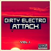 Dirty Electro Attack, Vol.1 - EP by Various Artists