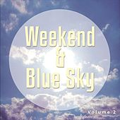 Weekend & Blue Sky, Vol. 2 (Easy Listening Weekend Tunes) by Various Artists