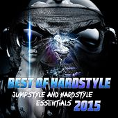Best of Hardstyle 2015 (Jumpstyle and Hardstyle Essentials) by Various Artists