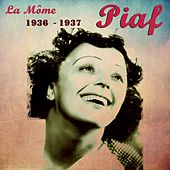 La Mome Piaf (1936-1937) by Edith Piaf