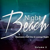 Night Beach, Vol. 2 (Electronic Chill Out & Lounge) by Various Artists