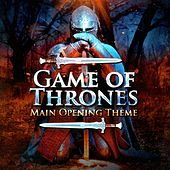 Game of Thrones (Main Opening Theme from The Series) by TV Theme Songs Unlimited