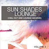 Sun Shades Lounge, Vol. 2 (Chill Out & Lounge Grooves) by Various Artists