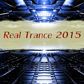 Real Trance 2015 - EP by Various Artists