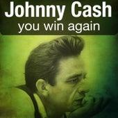 You Win Again von Johnny Cash