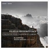 Wilhelm Friedemann Bach: Concertos pour clavecin et cordes by Il Convito and Maude Gratton