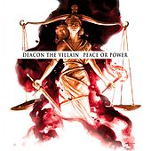 Peace or Power by Deacon The Villain