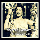Libertad Lamarque, Un Corazón Criollo by Libertad Lamarque