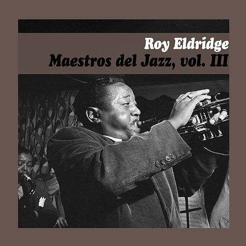 Maestros del Jazz, Vol. Iii by Roy Eldridge