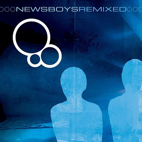 Newsboys Remixed by Newsboys