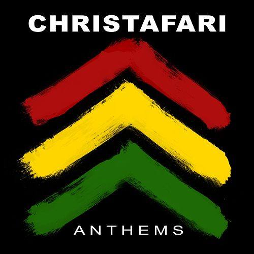Anthems by Christafari