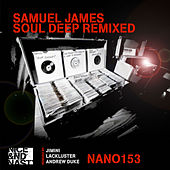 Soul Deep Remixed by Samuel James