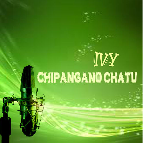 Chipangano Chatu by Ivy