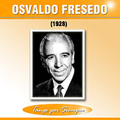 (1928) by Osvaldo Fresedo