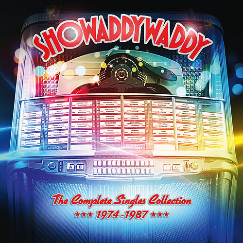 The Complete Singles Collection 1974 - 1987 by Showaddywaddy