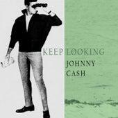 Keep Looking von Johnny Cash