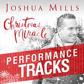 Christmas Miracle: Performance Tracks by Joshua Mills