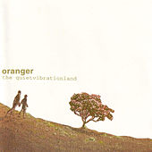 The Quiet Vibration Land by Oranger