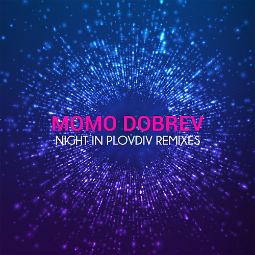 Night in Plovdiv Remixes by Momo Dobrev