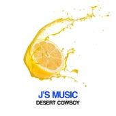 Desert Cowboy by J's Music