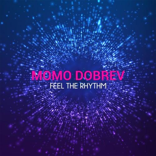 Feel the Rhythm by Momo Dobrev