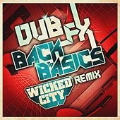 Back to Basics (Wicked City Remix) by Dub FX