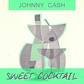 Sweet Cocktail von Johnny Cash