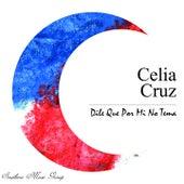 Dile Que Por Mi No Tema von Celia Cruz