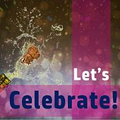 Let's Celebrate! by Various Artists