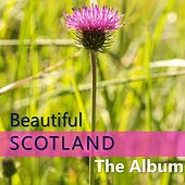 Beautiful Scotland: The Album by Various Artists