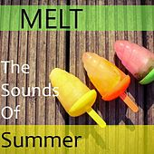 Melt: The Sounds of Summer by Various Artists