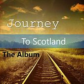 Journey to Scotland: The Album by Various Artists